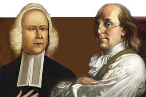 Benjamin Franklin and Rev. George Whitefield
